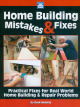 Home Building Mistakes & Fixes