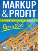 Markup & Profit: A Contractor's Guide Revisited